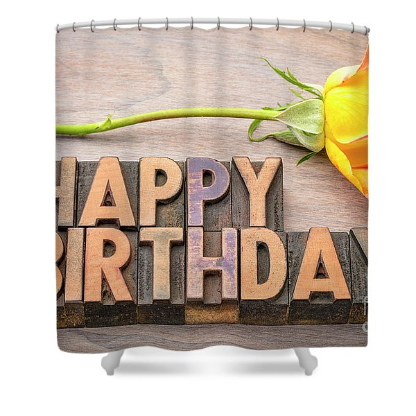 Happy Birthday Greetings In Wood Type Shower Curtain