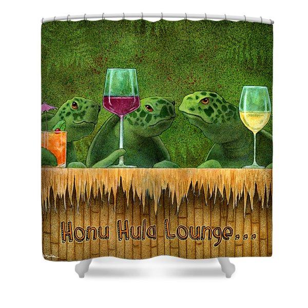 Honu Hula Lounge... Shower Curtain