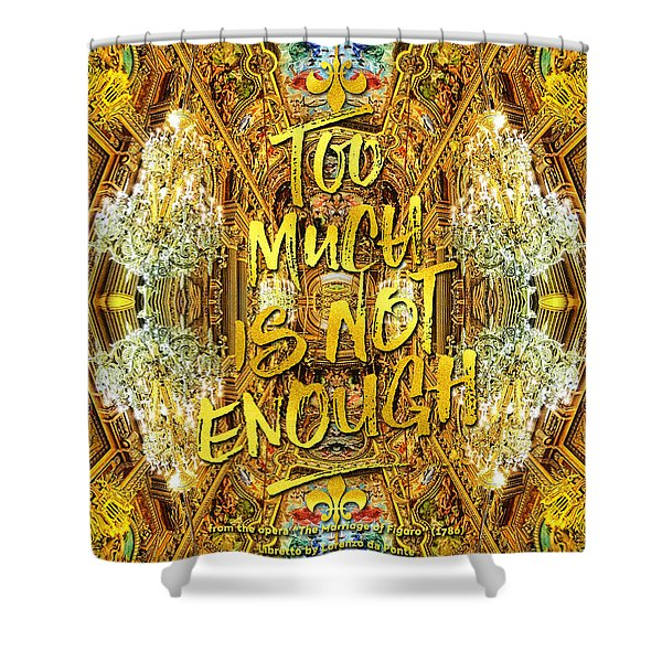 Too Much Is Not Enough Opera Garnier Grand Foyer Paris Shower Curtain