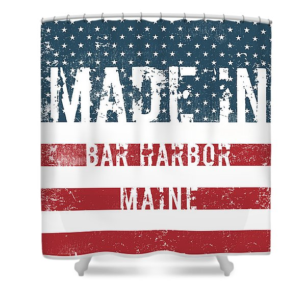 Made In Bar Harbor, Maine Shower Curtain
