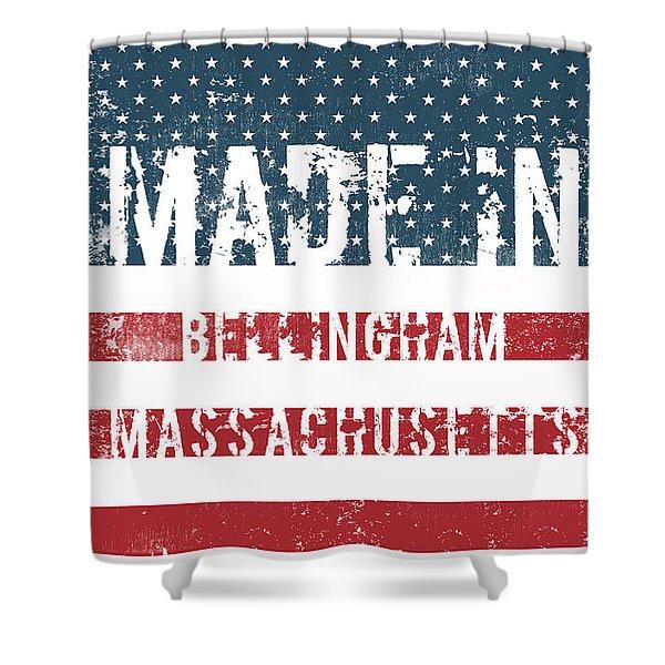 Made In Bellingham, Massachusetts Shower Curtain