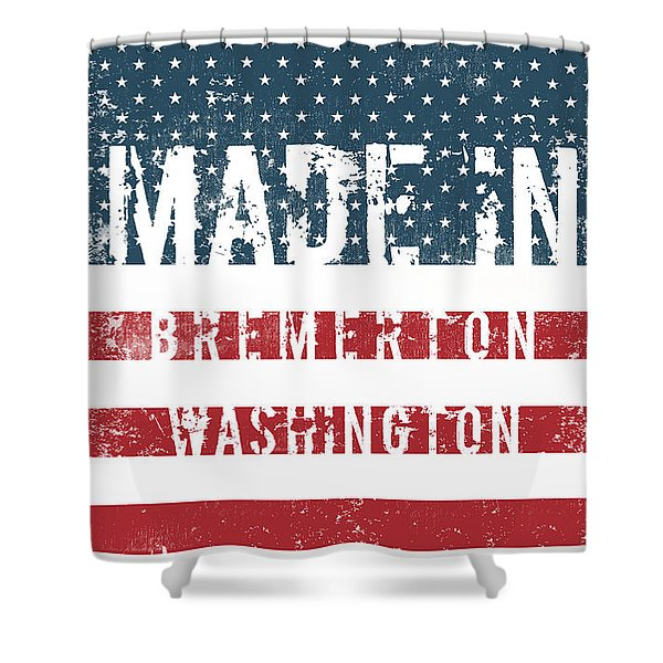 Made In Bremerton, Washington Shower Curtain