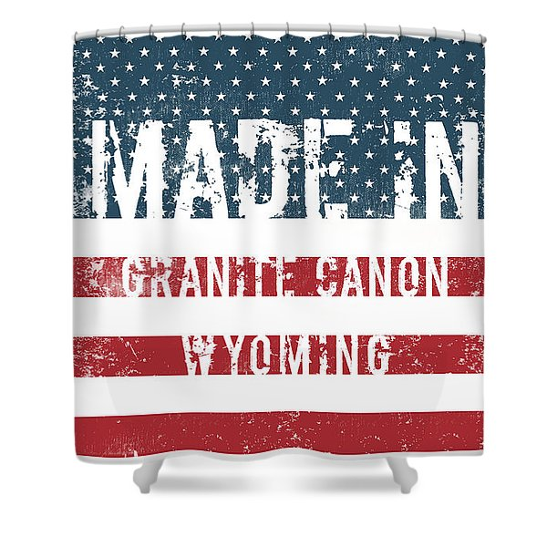 Made In Granite Canon, Wyoming Shower Curtain