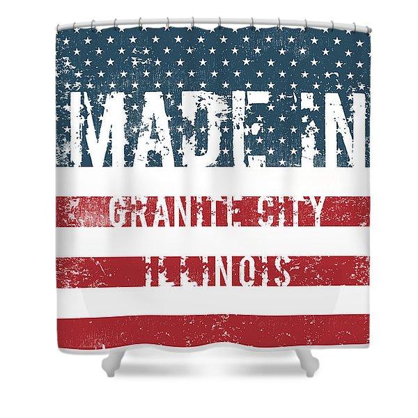 Made In Granite City, Illinois Shower Curtain