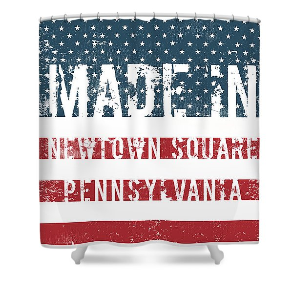 Made In Newtown Square, Pennsylvania Shower Curtain