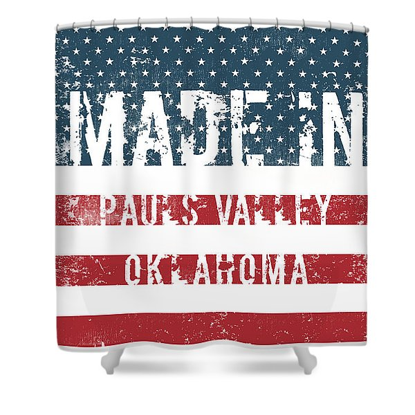 Made In Pauls Valley, Oklahoma Shower Curtain