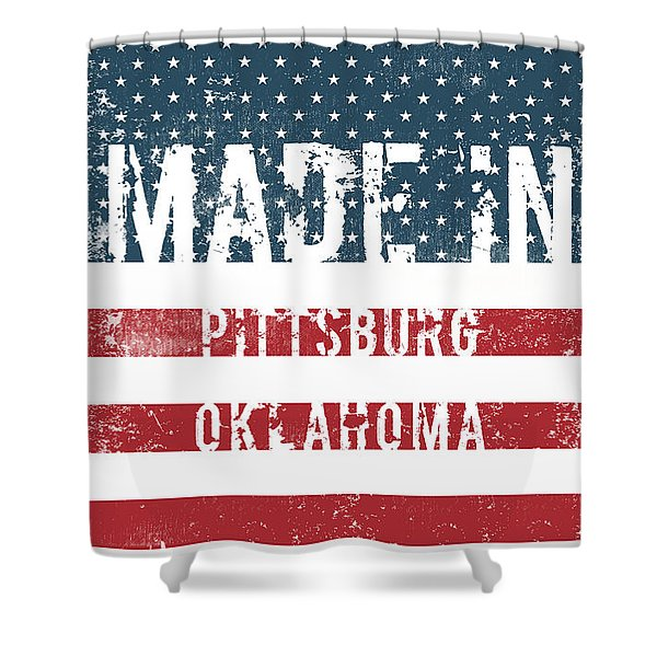 Made In Pittsburg, Oklahoma Shower Curtain