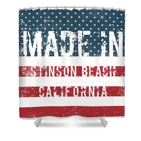 Made In Stinson Beach, California Shower Curtain