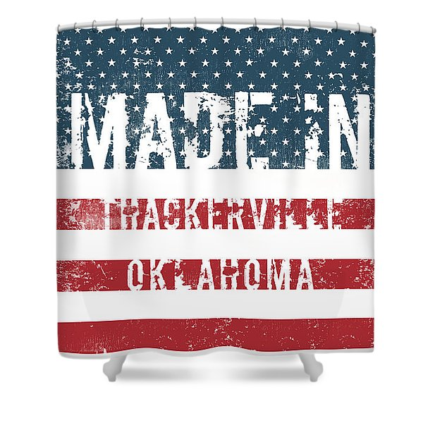Made In Thackerville, Oklahoma Shower Curtain