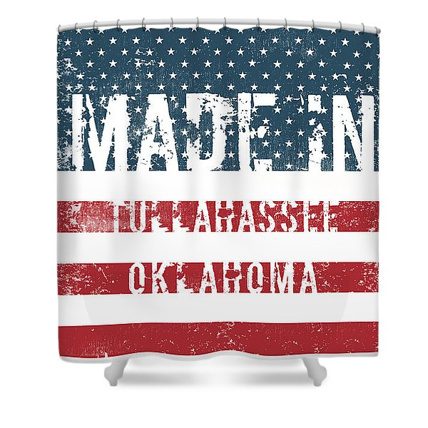 Made In Tullahassee, Oklahoma Shower Curtain