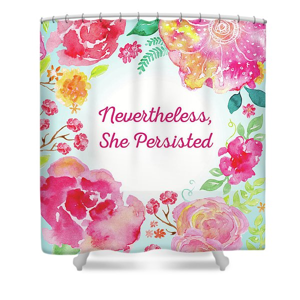 Nevertheless, She Persisted Shower Curtain