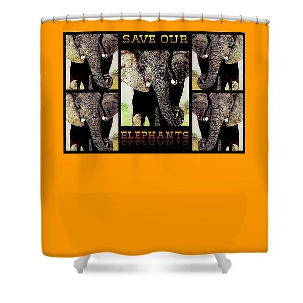 Save  Our  Elephants Shower Curtain