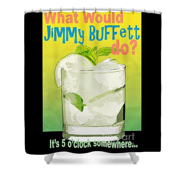 Shower Curtain featuring the photograph What Would Jimmy Buffett Do by Edward Fielding