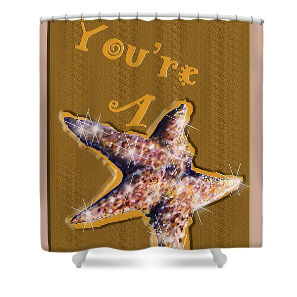 You're A Star  Shower Curtain