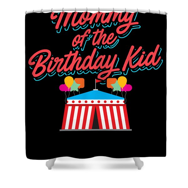 Birthday Circus Carnival Mom Party Apparel Shower Curtain