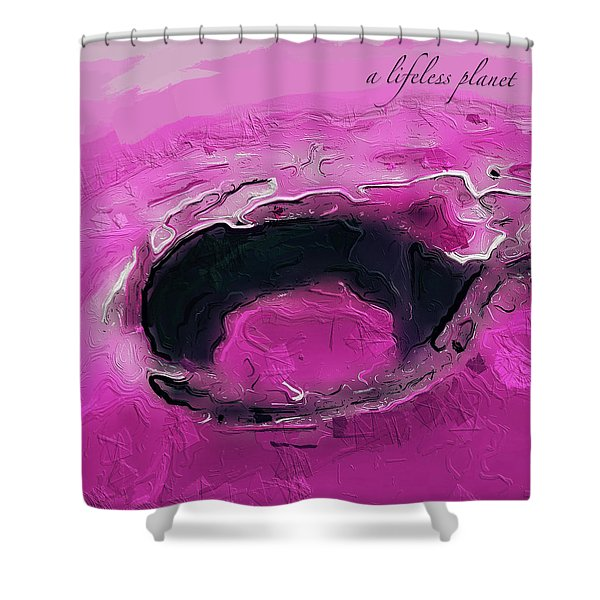 A Lifeless Planet Pink Shower Curtain