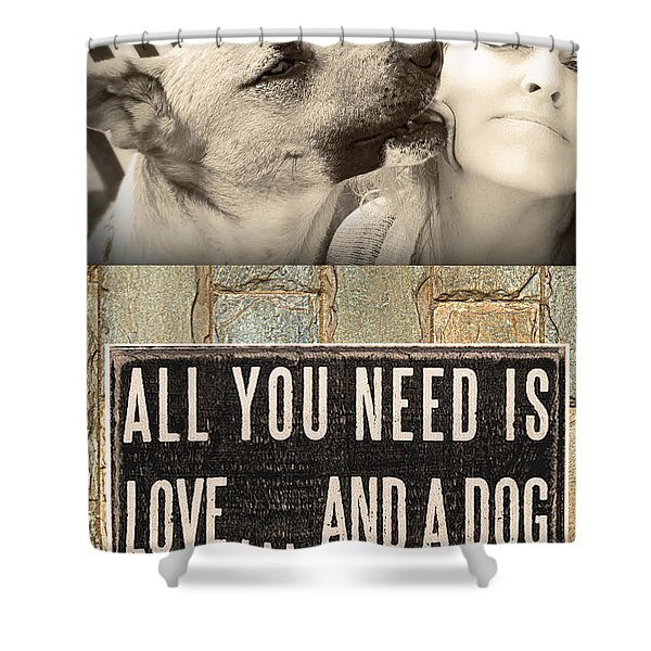 All You Need Is A Dog Shower Curtain