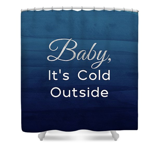 Baby It's Cold Blue- Art By Linda Woods Shower Curtain