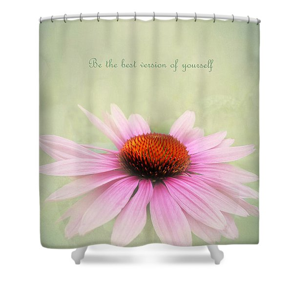 Be The Best Version Of Yourself Shower Curtain