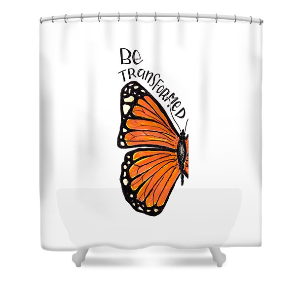 Be Transformed Shower Curtain