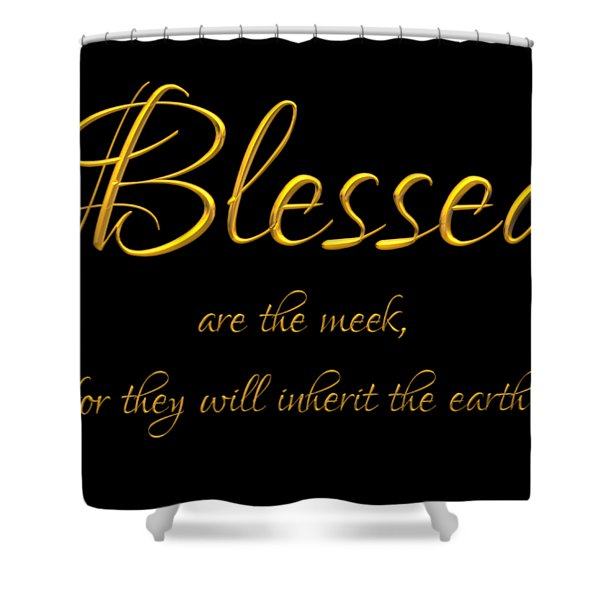 Beatitudes Blessed Are The Meek For They Will Inherit The Earth Shower Curtain
