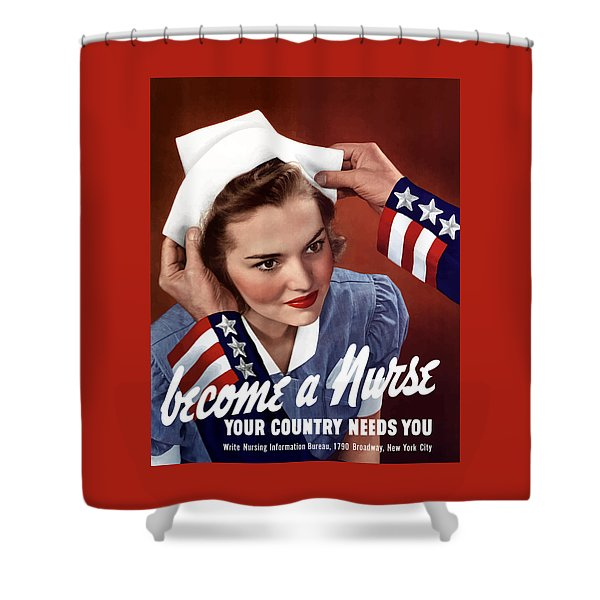 Become A Nurse -- Ww2 Poster Shower Curtain