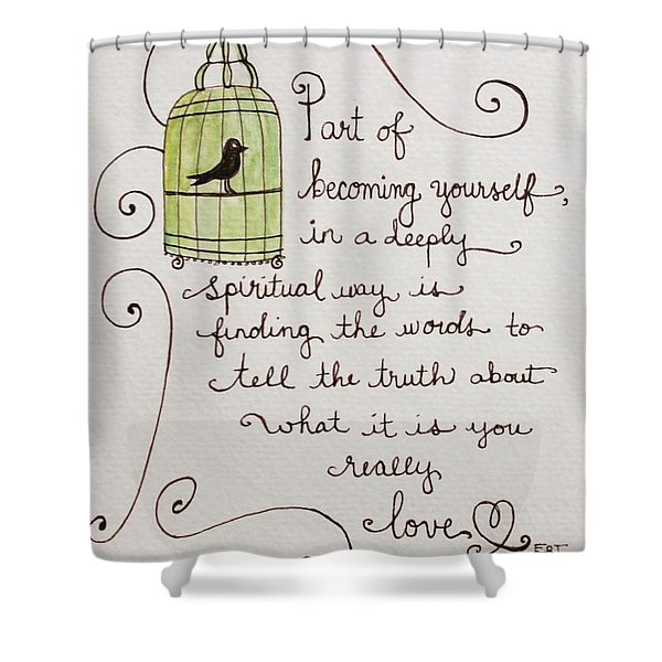 Becoming Yourself Shower Curtain