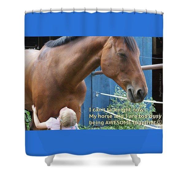 Being Awesome With My Horse Shower Curtain