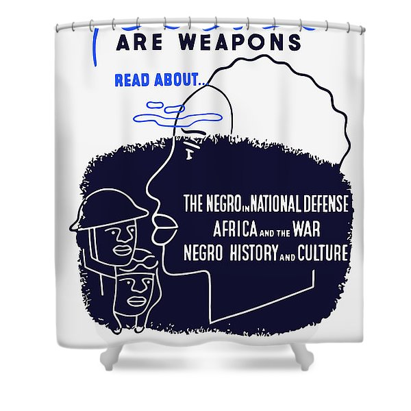 Books Are Weapons - Wpa Shower Curtain