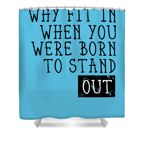 Born To Stand Out Shower Curtain