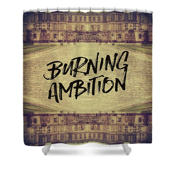 Burning Ambition Fontainebleau Chateau France Architecture Shower Curtain