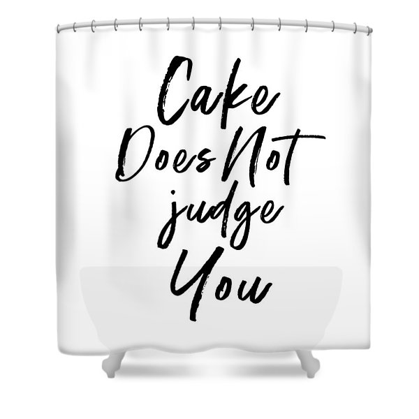 Cake Does Not Judge White- Art By Linda Woods Shower Curtain