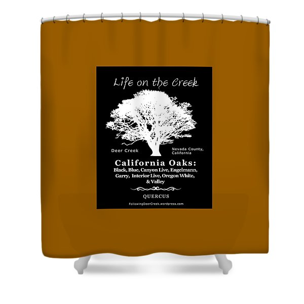 California Oak Trees - White Text Shower Curtain