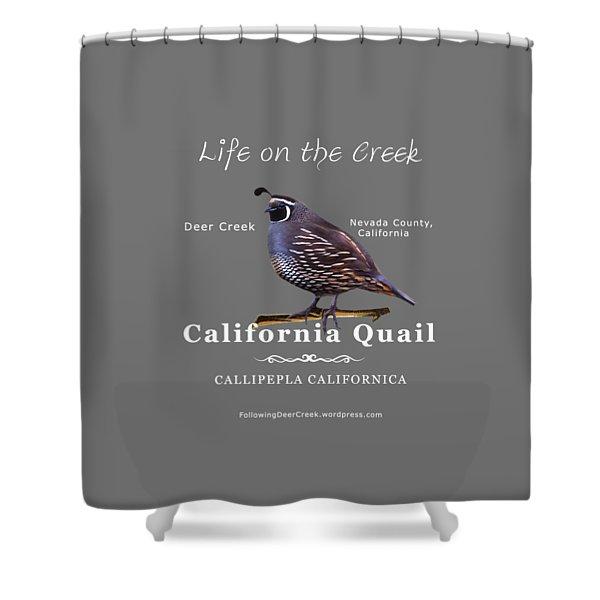 California Quail - Color Bird - White Text Shower Curtain