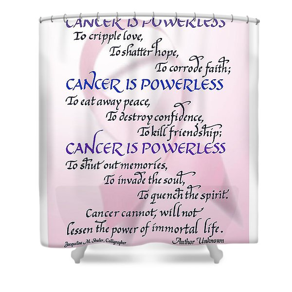 Cancer Is Powerless Shower Curtain