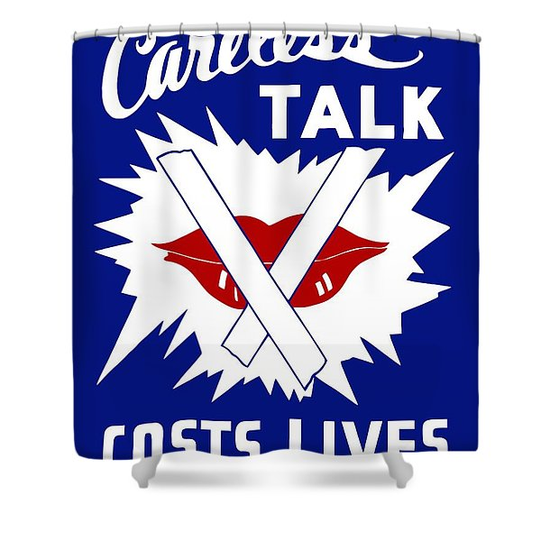 Careless Talk Costs Lives  Shower Curtain