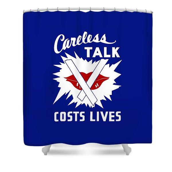 Careless Talk Costs Lives  Shower Curtain