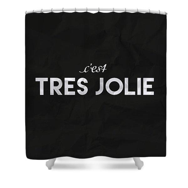 C'est Tres Jolie Shower Curtain
