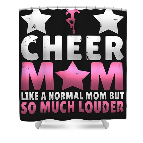 Cheer Mom Like A Normal Mom But Much Cooler Shower Curtain