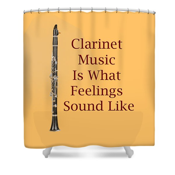 Clarinet Is What Feelings Sound Like 5574.02 Shower Curtain