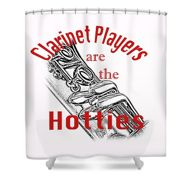 Clarinet Players Are The Hotties 5026.02 Shower Curtain