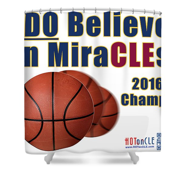 Cleveland Basketball 2016 Champs Believe In Miracles Shower Curtain