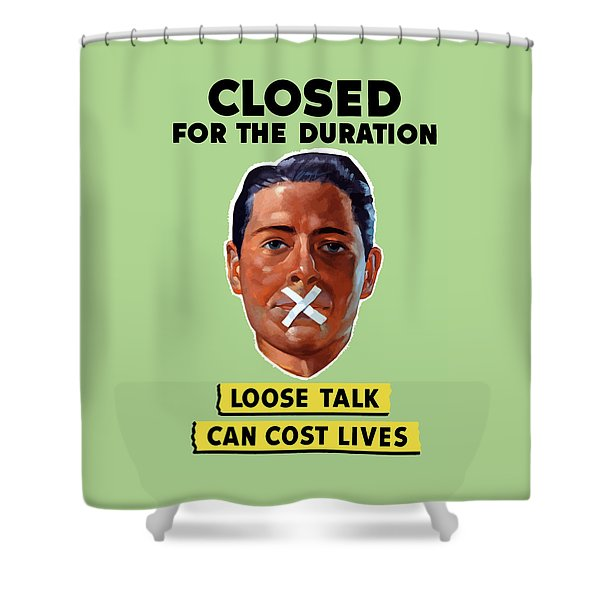 Closed For The Duration - Ww2 Shower Curtain