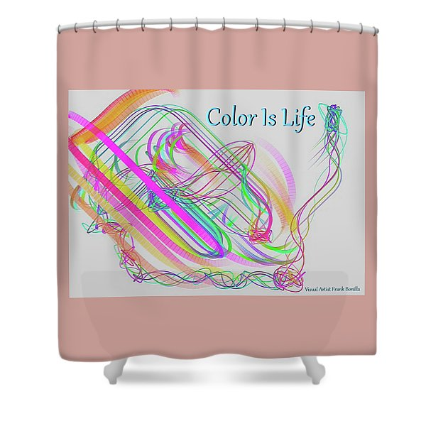 Color Is Life Shower Curtain