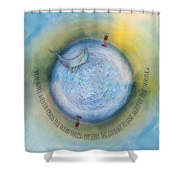 Courage To Lose Sight Of The Shore Orb Mini World Shower Curtain