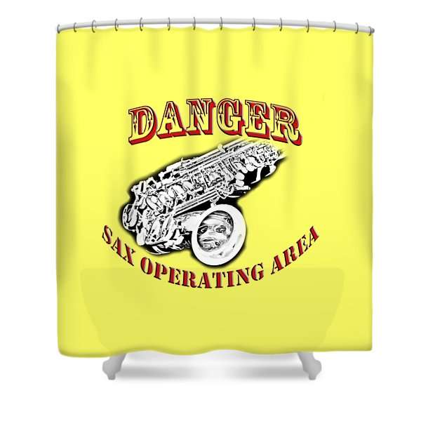 Danger Sax Operating Area Shower Curtain