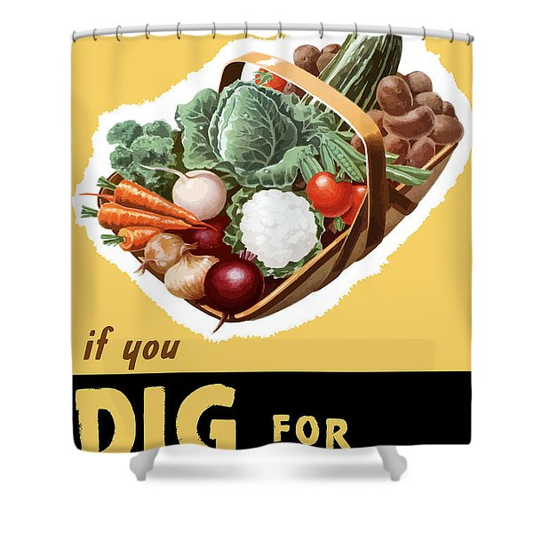 Dig For Victory Now Shower Curtain