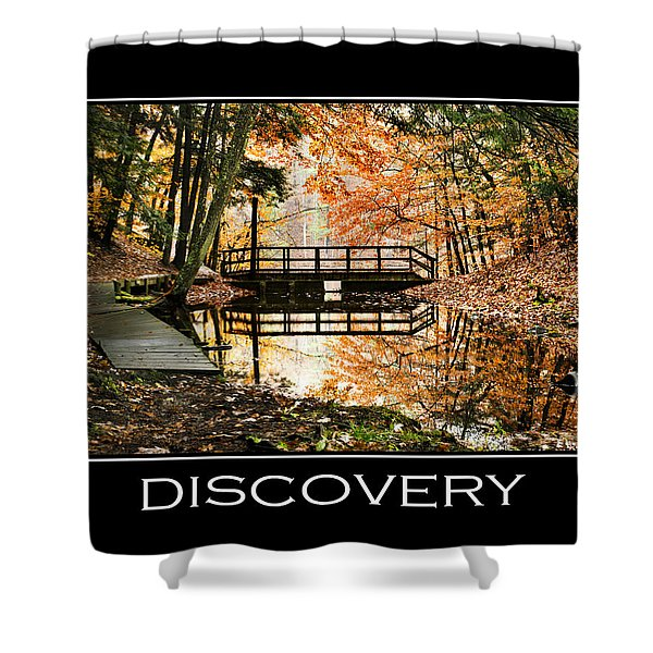 Discovery Inspirational Motivational Poster Art Shower Curtain