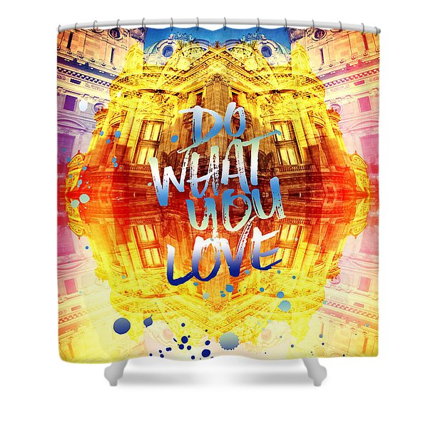 Do What You Love Paris Music Opera Garnier  Shower Curtain