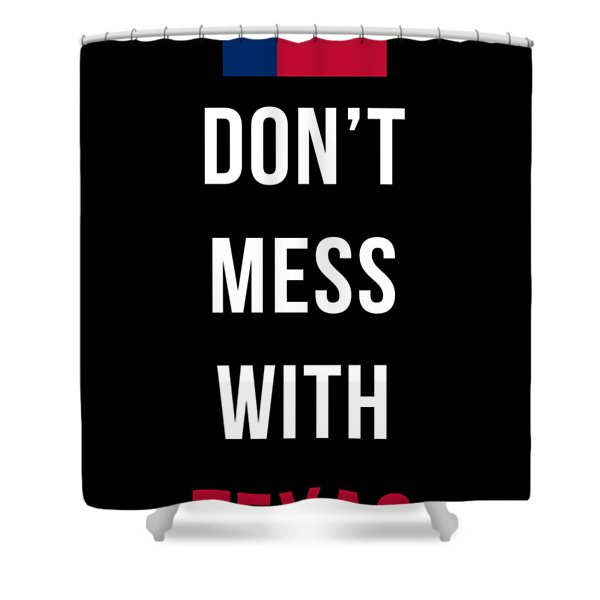 Don't Mess With Texas Tee Black Shower Curtain
